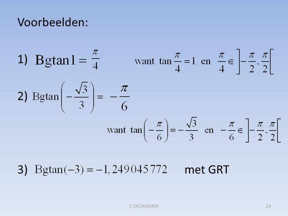 Voorbeelden: 1) 2) 3) met GRT