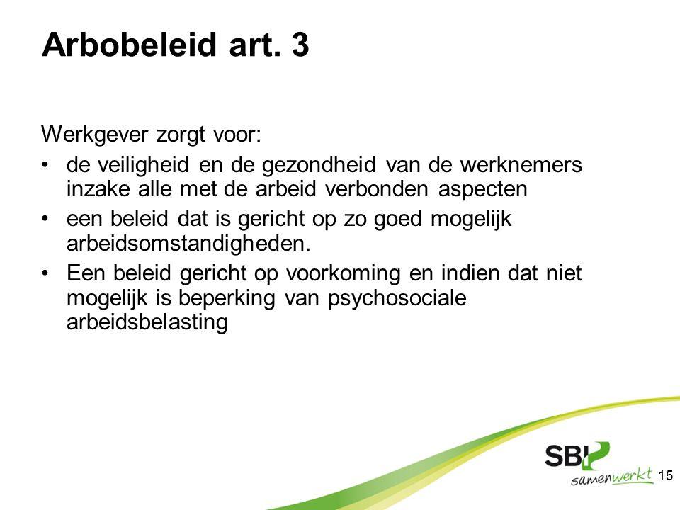 Arbobeleid art. 3 Werkgever zorgt voor: