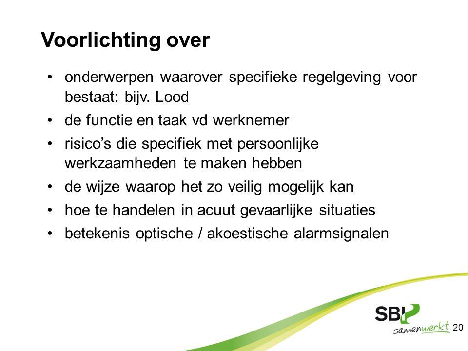 Voorlichting over onderwerpen waarover specifieke regelgeving voor bestaat: bijv. Lood. de functie en taak vd werknemer.