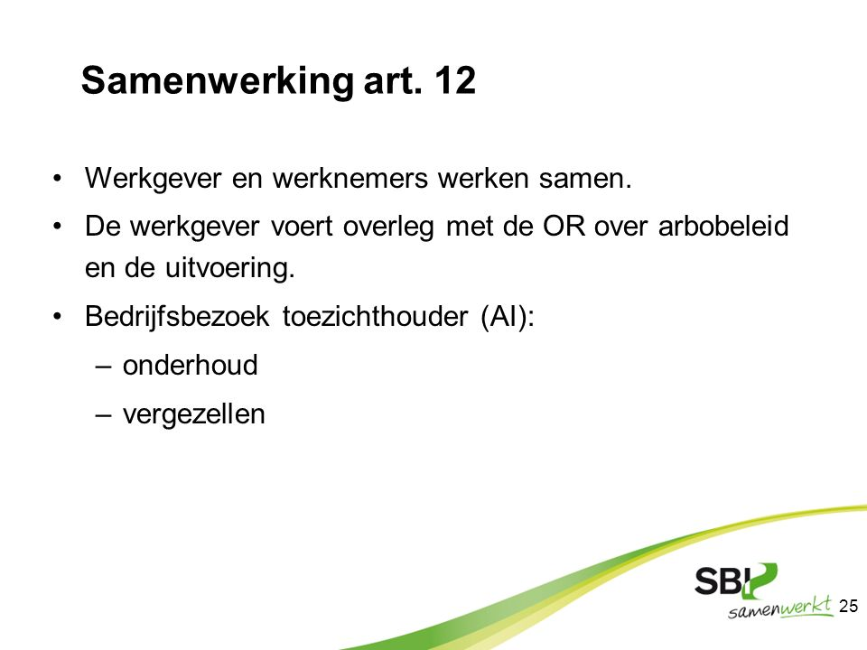 Samenwerking art. 12 Werkgever en werknemers werken samen.