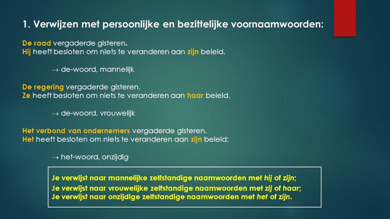 1. Verwijzen met persoonlijke en bezittelijke voornaamwoorden: