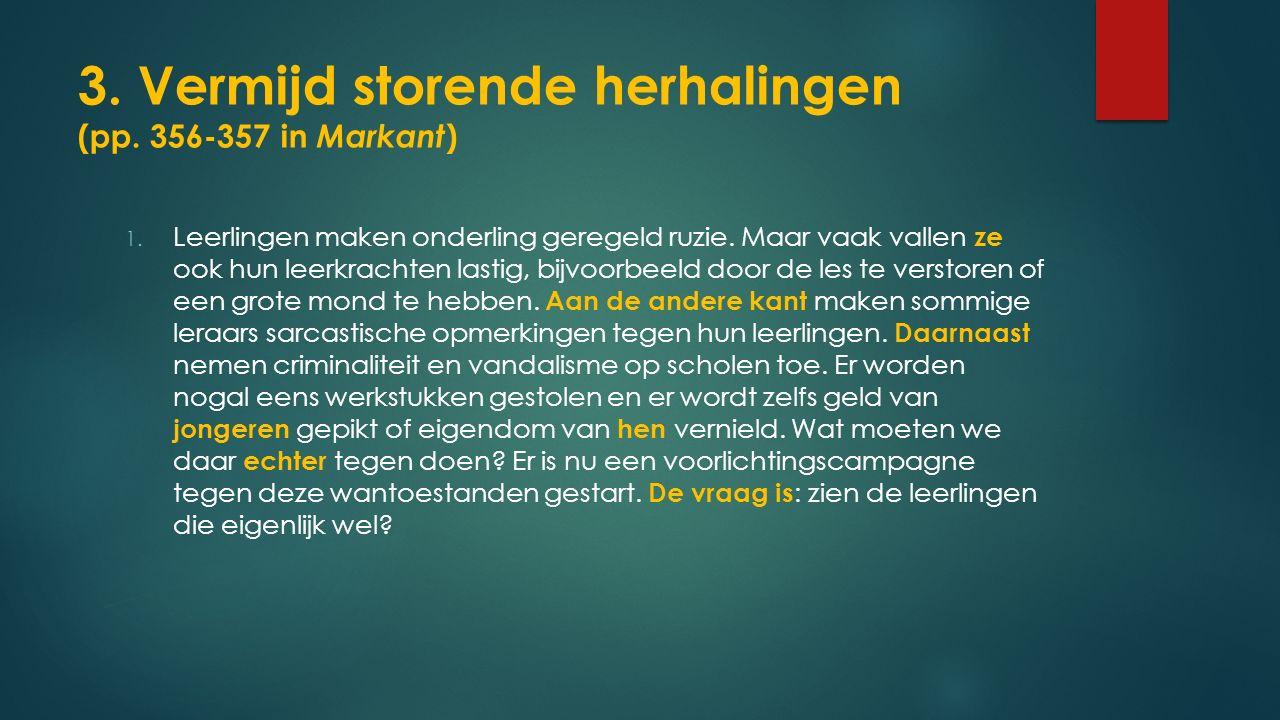 3. Vermijd storende herhalingen (pp. 356-357 in Markant)