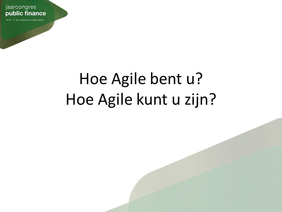 Hoe Agile bent u Hoe Agile kunt u zijn