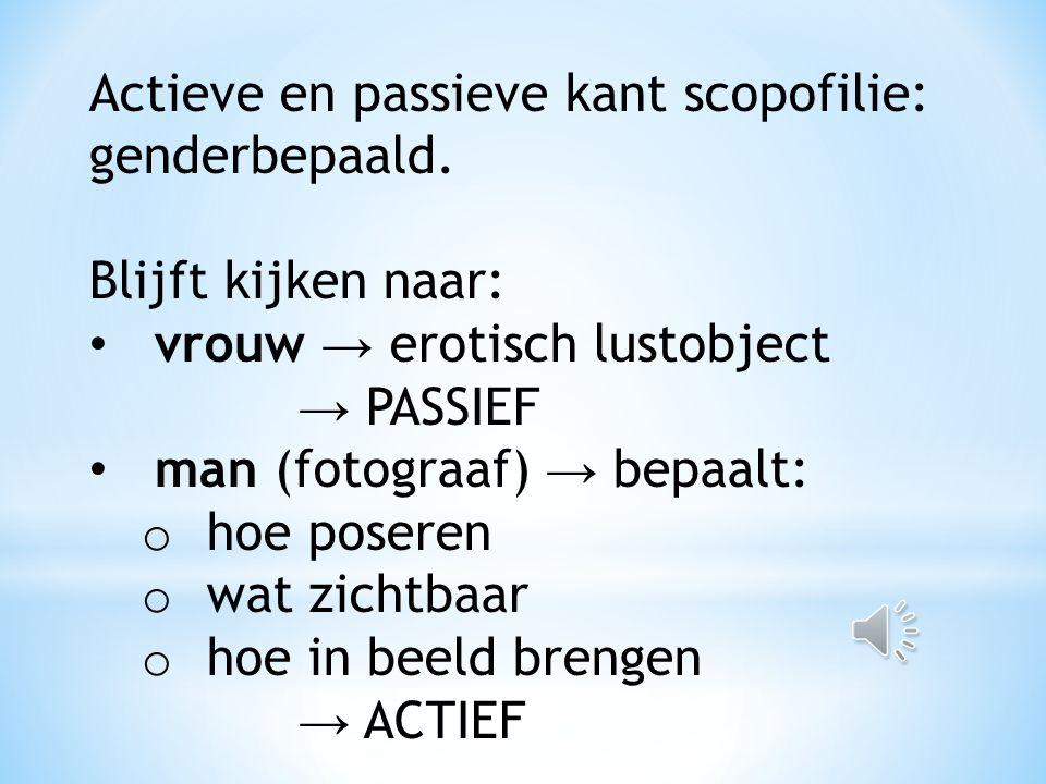 Actieve en passieve kant scopofilie: genderbepaald.