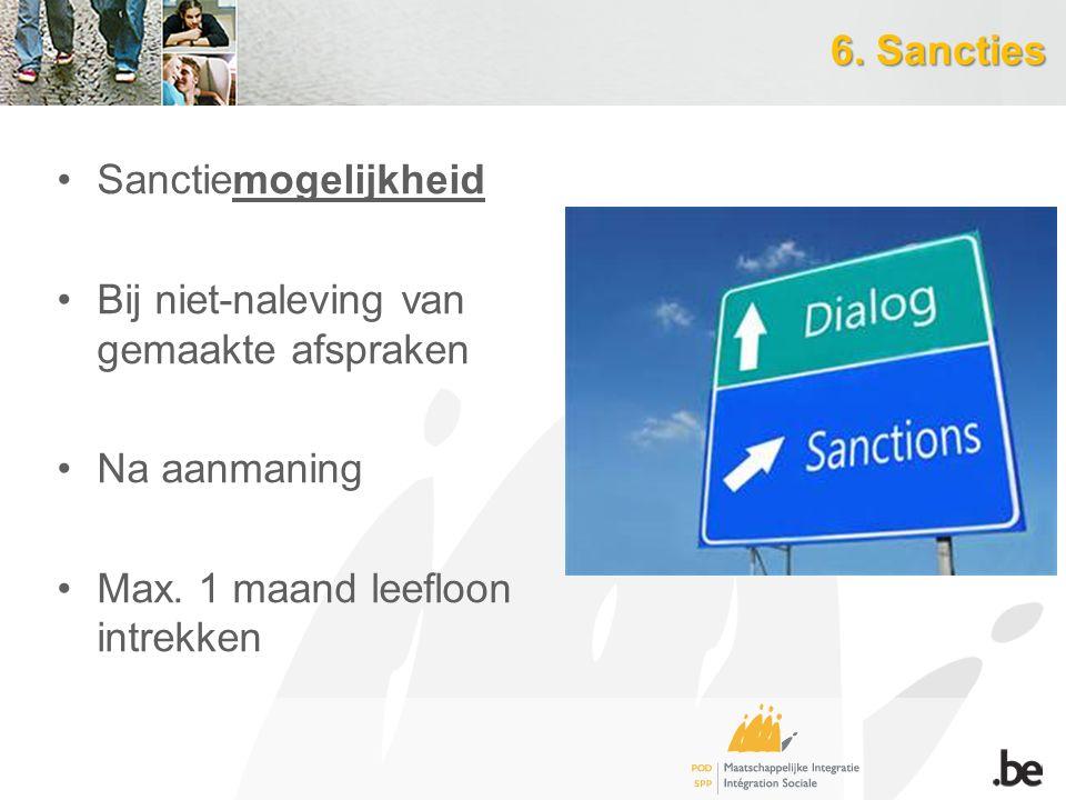 6. Sancties Sanctiemogelijkheid. Bij niet-naleving van gemaakte afspraken.