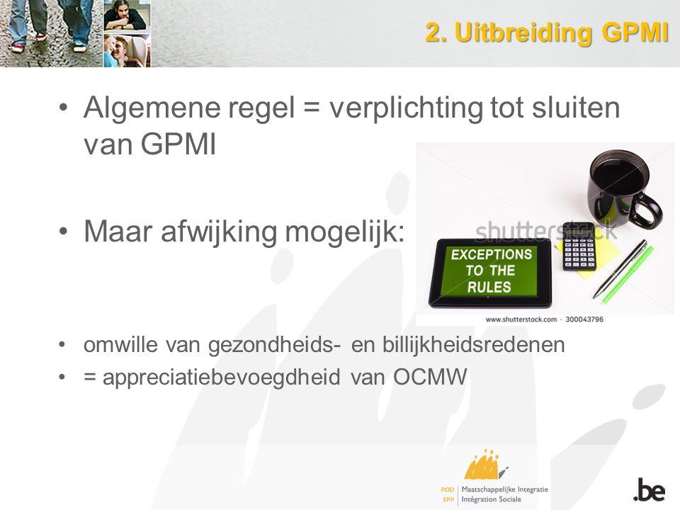 Algemene regel = verplichting tot sluiten van GPMI