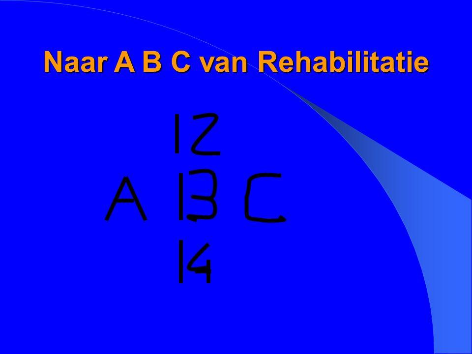 Naar A B C van Rehabilitatie