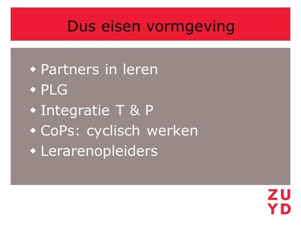 Dus eisen vormgeving Partners in leren PLG Integratie T & P