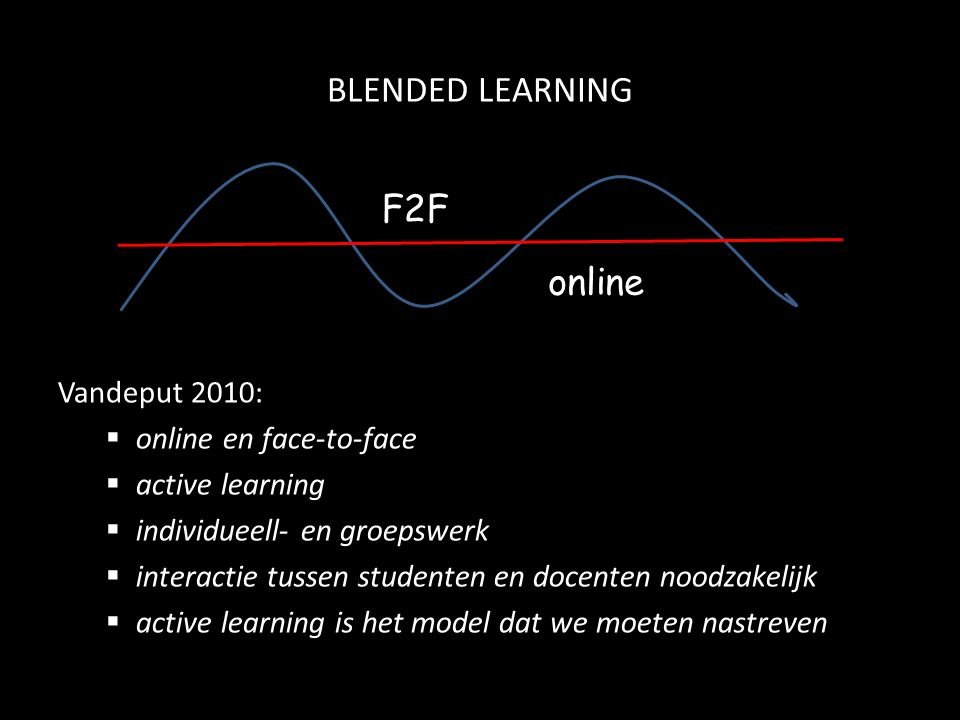 BLENDED LEARNING F2F online Vandeput 2010: online en face-to-face