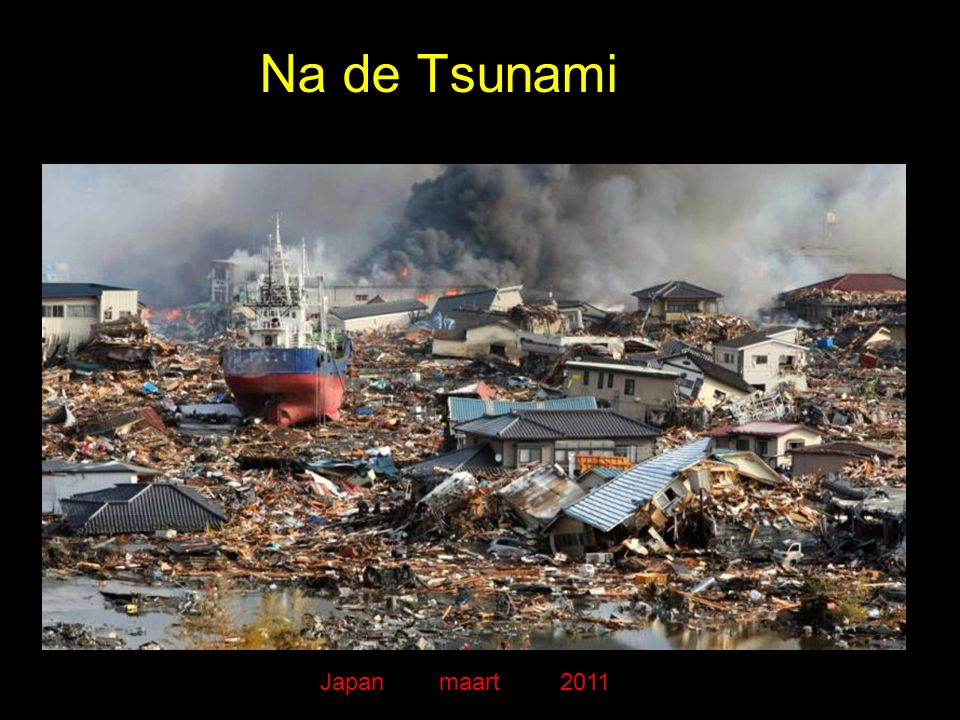Na de Tsunami Japan maart 2011