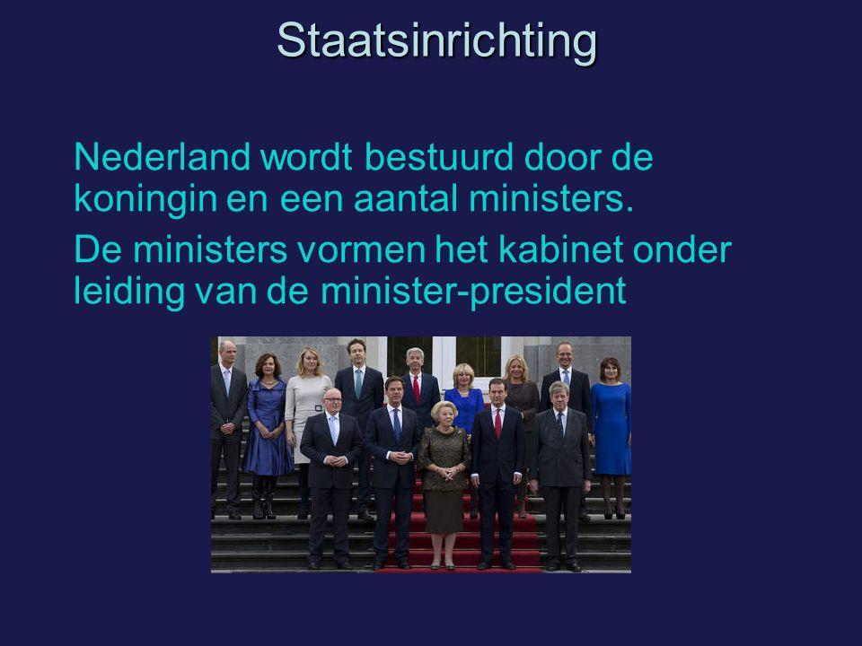 Staatsinrichting Nederland wordt bestuurd door de koningin en een aantal ministers.