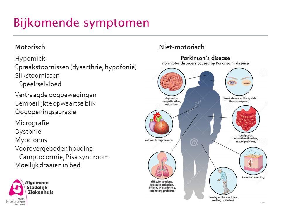 Bijkomende symptomen Motorisch Niet-motorisch Hypomiek