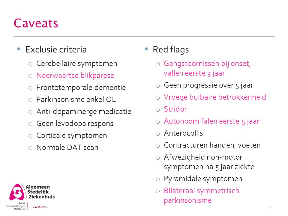 Caveats Exclusie criteria Red flags Cerebellaire symptomen