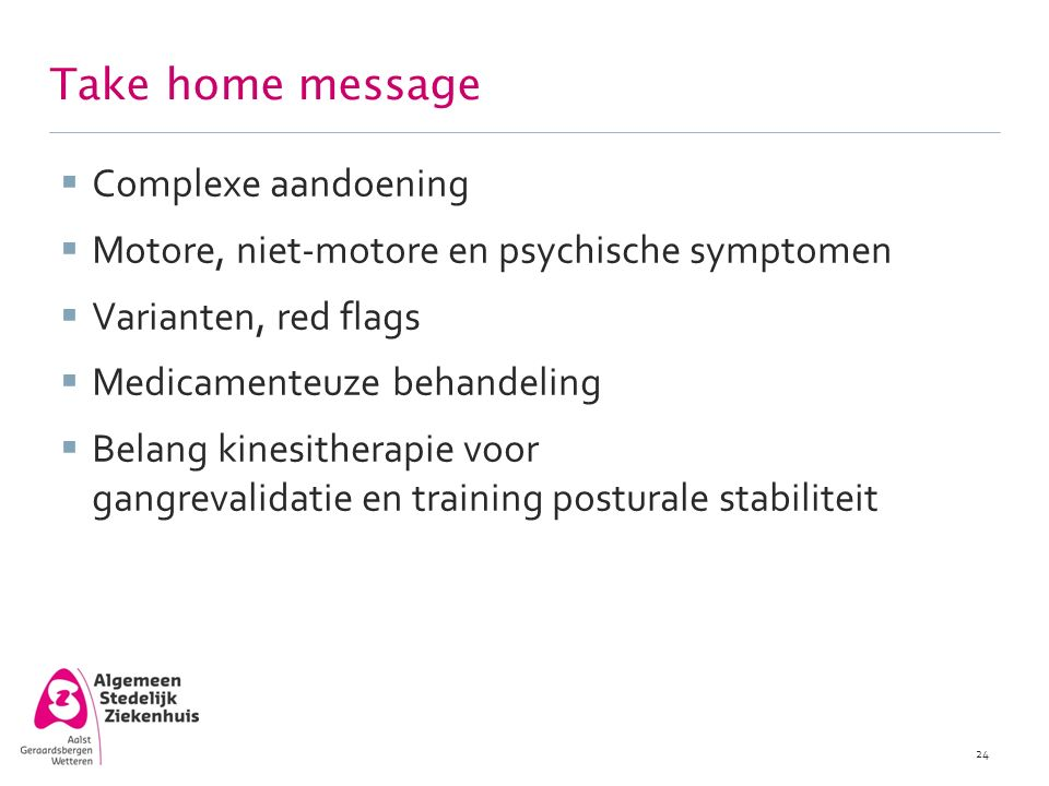 Take home message Complexe aandoening