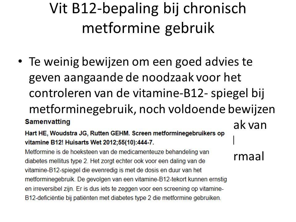 Vit B12-bepaling bij chronisch metformine gebruik
