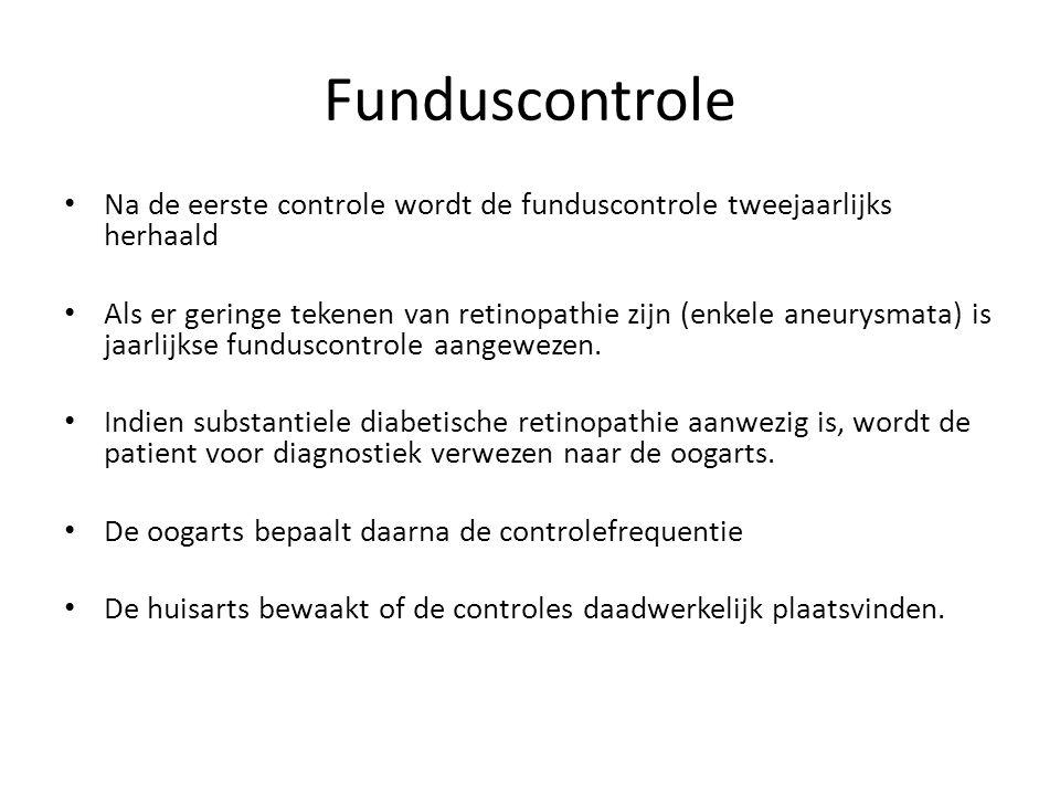 Funduscontrole Na de eerste controle wordt de funduscontrole tweejaarlijks herhaald.