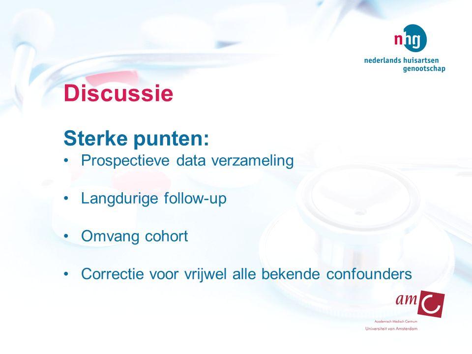 Discussie Sterke punten: Prospectieve data verzameling