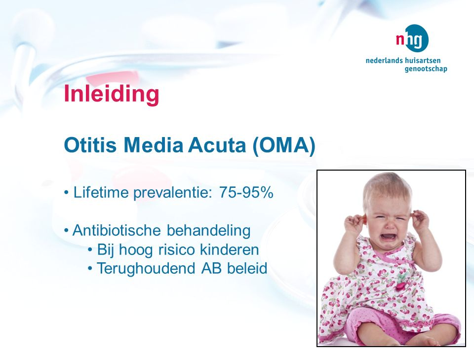 Inleiding Otitis Media Acuta (OMA) Lifetime prevalentie: 75-95%