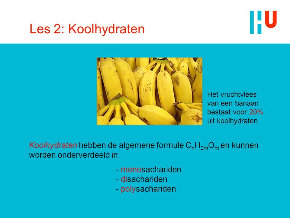 Les 2: Koolhydraten Het vruchtvlees van een banaan bestaat voor 20% uit koolhydraten.