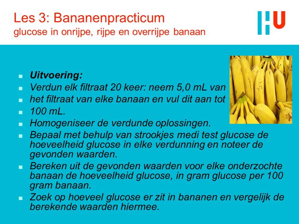 Les 3: Bananenpracticum glucose in onrijpe, rijpe en overrijpe banaan