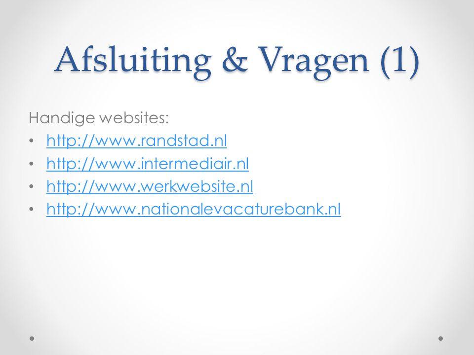 Afsluiting & Vragen (1) Handige websites: http://www.randstad.nl