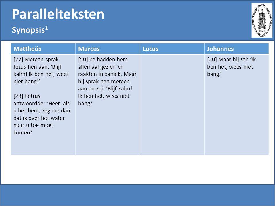 Parallelteksten Synopsis1 Mattheüs Marcus Lucas Johannes