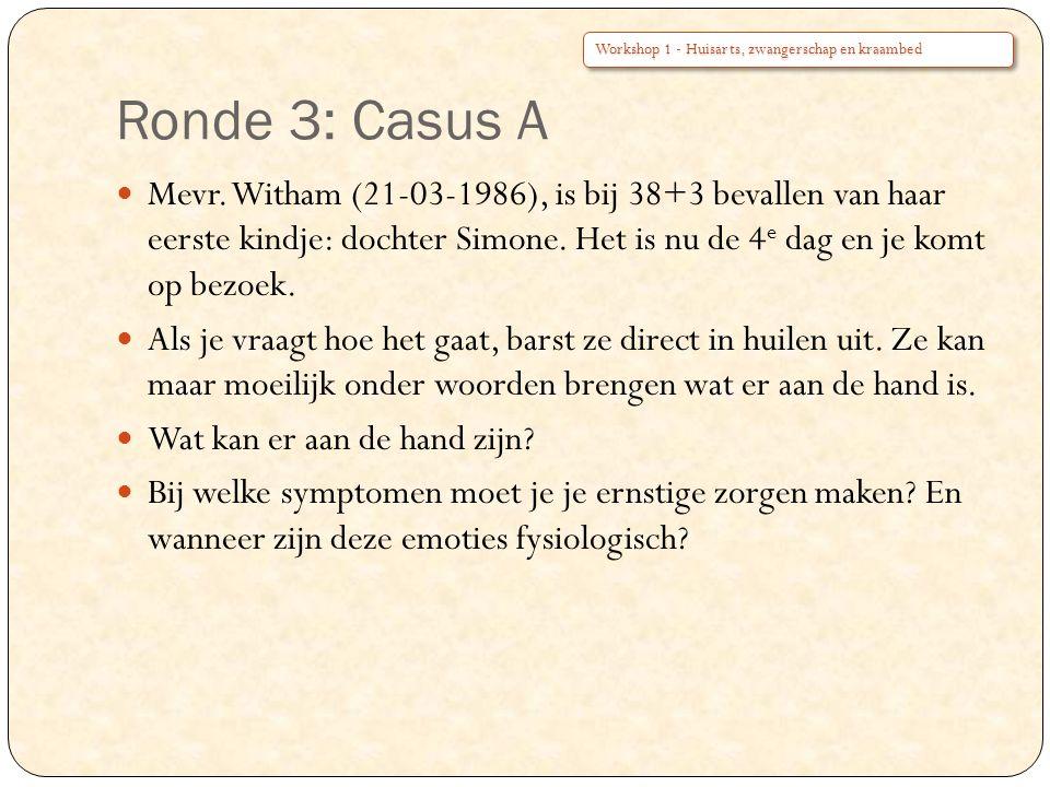 Ronde 3: Casus A Workshop 1 - Huisarts, zwangerschap en kraambed.