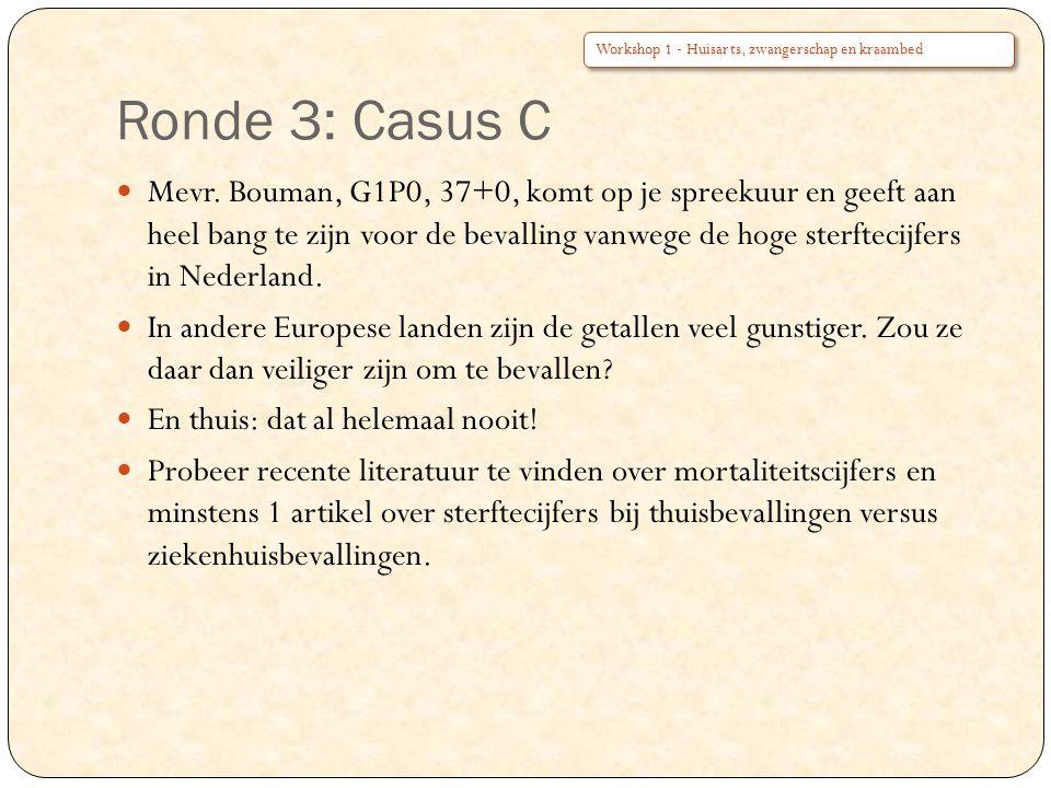 Ronde 3: Casus C Workshop 1 - Huisarts, zwangerschap en kraambed.