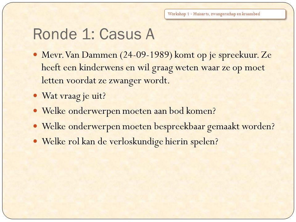 Ronde 1: Casus A Workshop 1 - Huisarts, zwangerschap en kraambed.