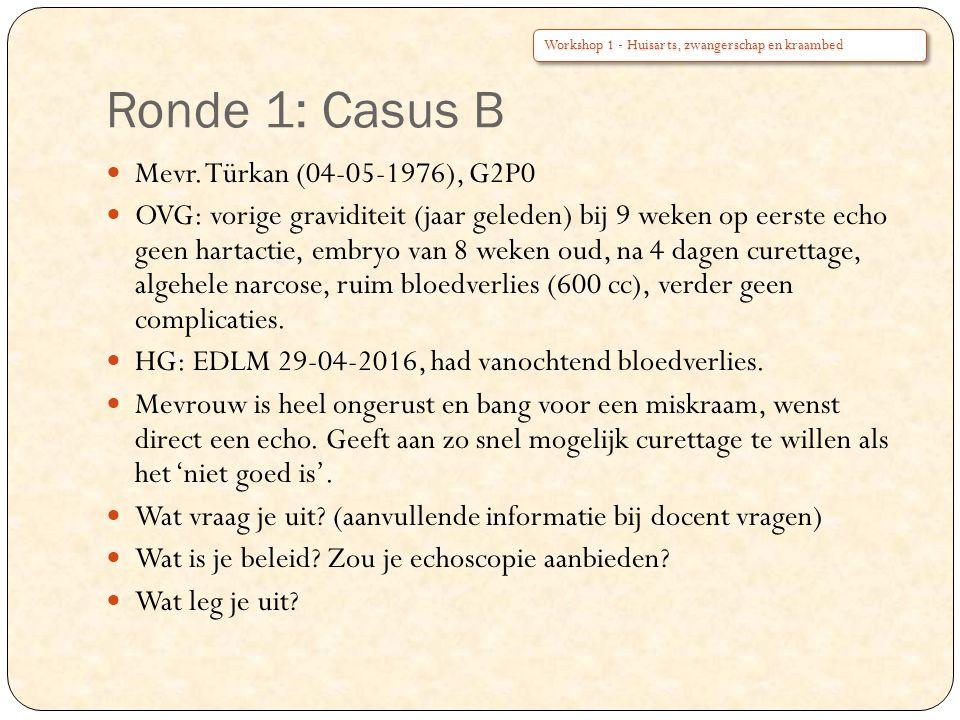 Ronde 1: Casus B Mevr. Türkan (04-05-1976), G2P0