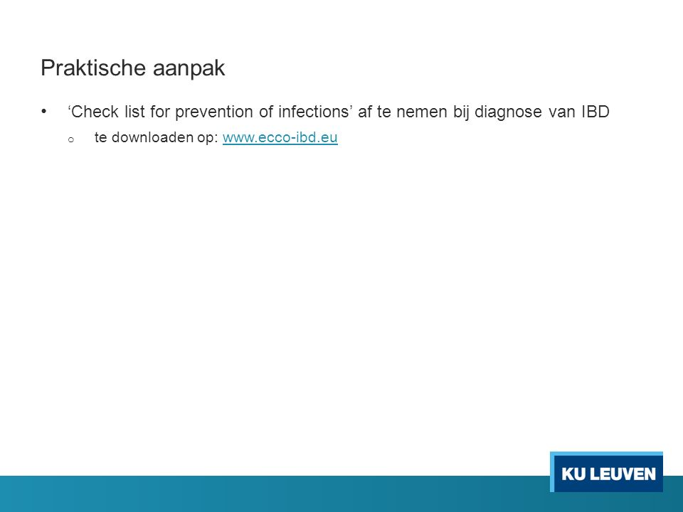 Praktische aanpak 'Check list for prevention of infections' af te nemen bij diagnose van IBD.