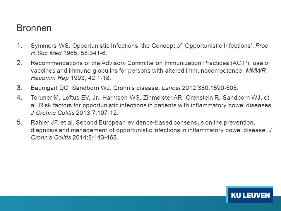 Bronnen Symmers WS. Opportunistic Infections. the Concept of 'Opportunistic Infections'. Proc R Soc Med 1965; 58:341-6.