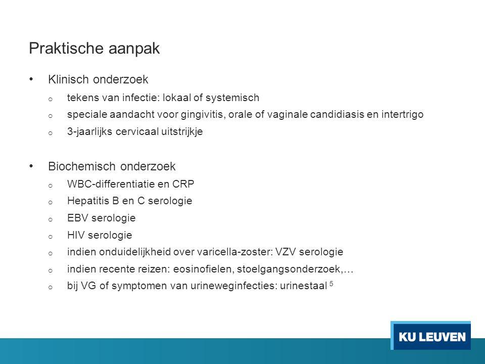 Praktische aanpak Klinisch onderzoek Biochemisch onderzoek