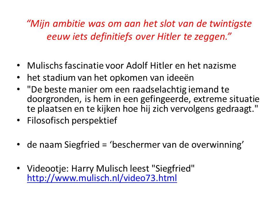 Mijn ambitie was om aan het slot van de twintigste eeuw iets definitiefs over Hitler te zeggen.
