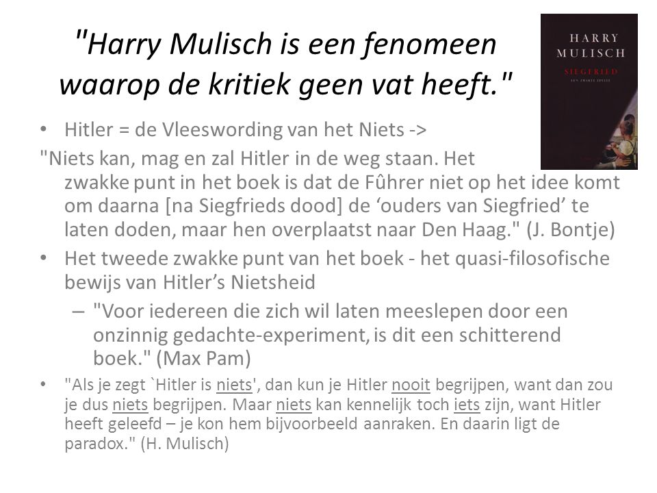 Harry Mulisch is een fenomeen waarop de kritiek geen vat heeft.
