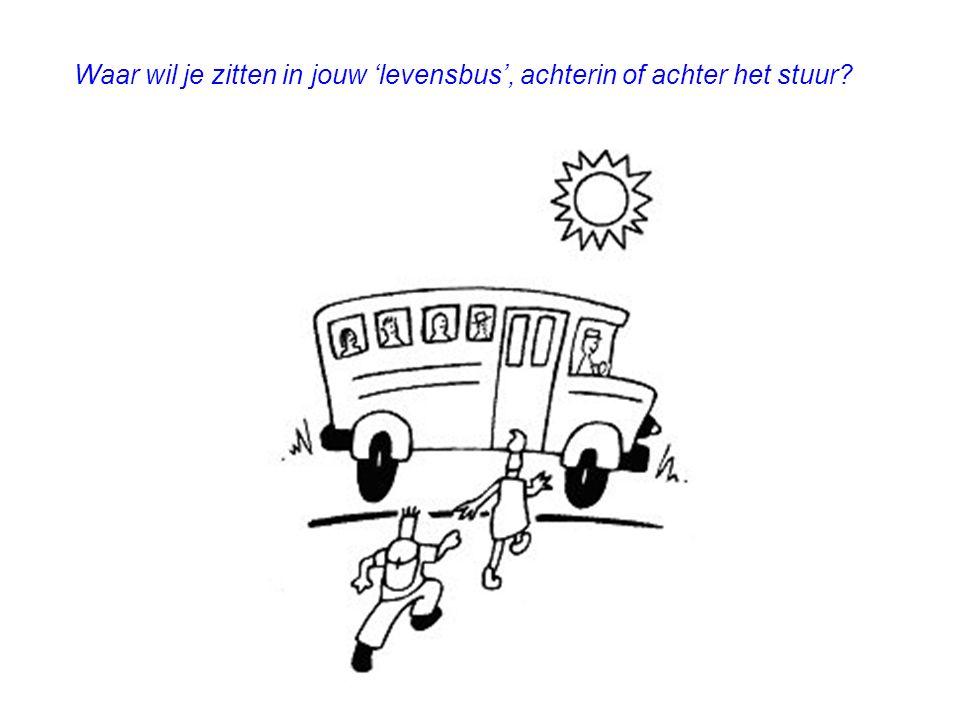 Waar wil je zitten in jouw 'levensbus', achterin of achter het stuur