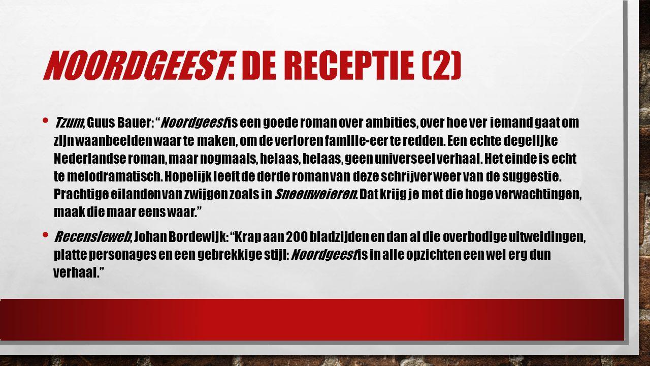 Noordgeest: De RECEPTIE (2)