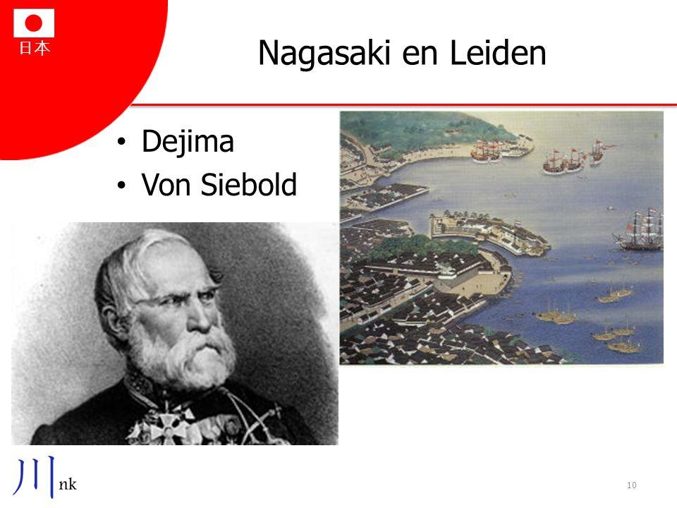 Nagasaki en Leiden Dejima Von Siebold