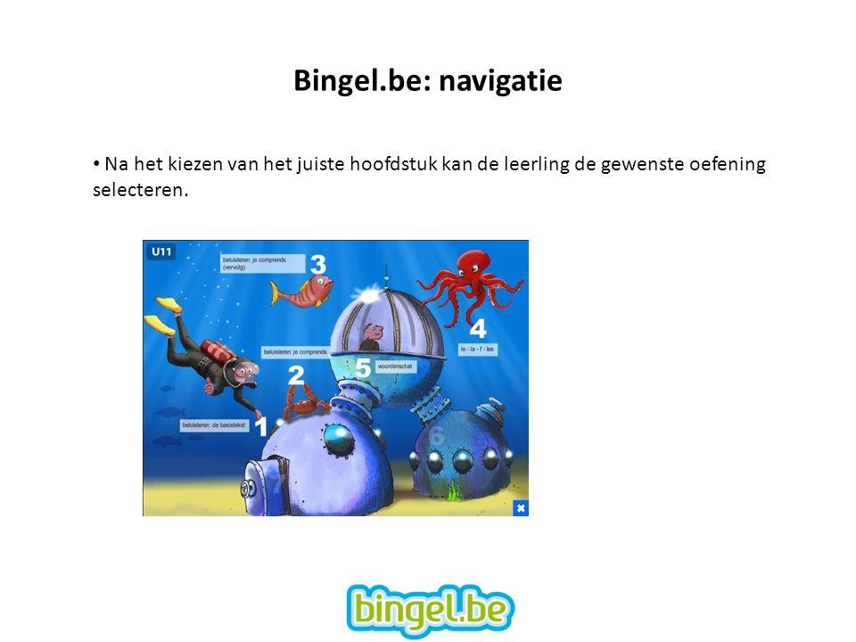 Bingel.be: navigatie Na het kiezen van het juiste hoofdstuk kan de leerling de gewenste oefening selecteren.