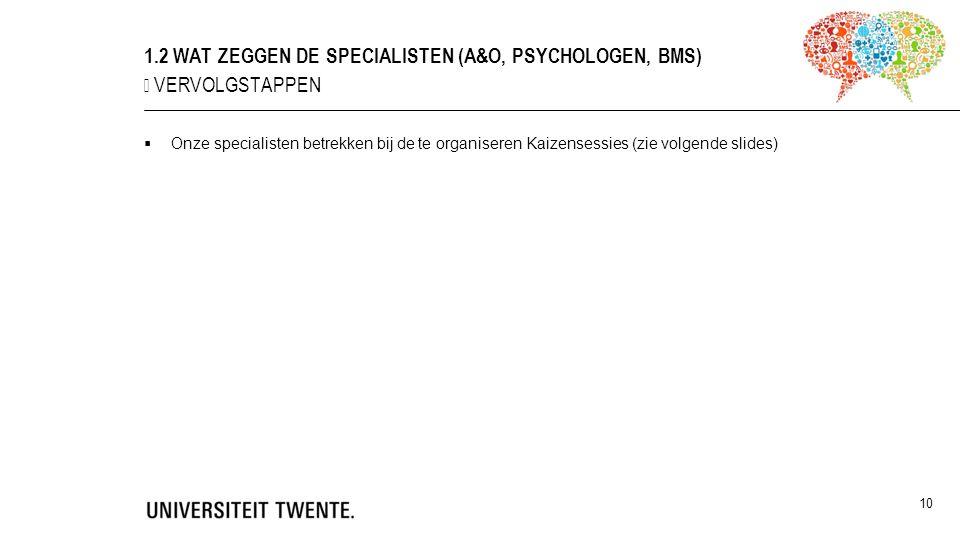 1.2 wat zeggen de Specialisten (A&O, Psychologen, BMS)