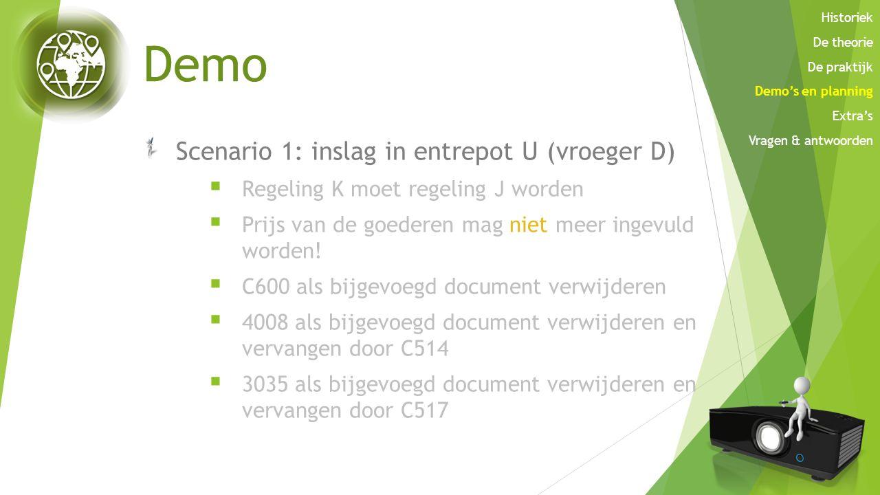 Demo Scenario 1: inslag in entrepot U (vroeger D)