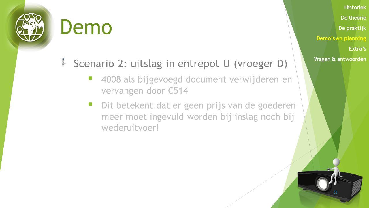 Demo Scenario 2: uitslag in entrepot U (vroeger D)