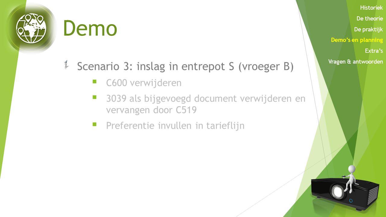 Demo Scenario 3: inslag in entrepot S (vroeger B) C600 verwijderen