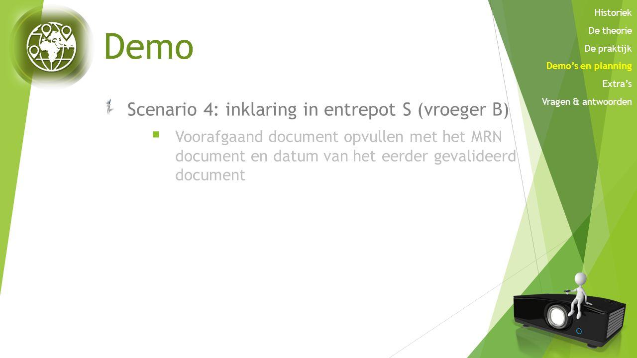 Demo Scenario 4: inklaring in entrepot S (vroeger B)