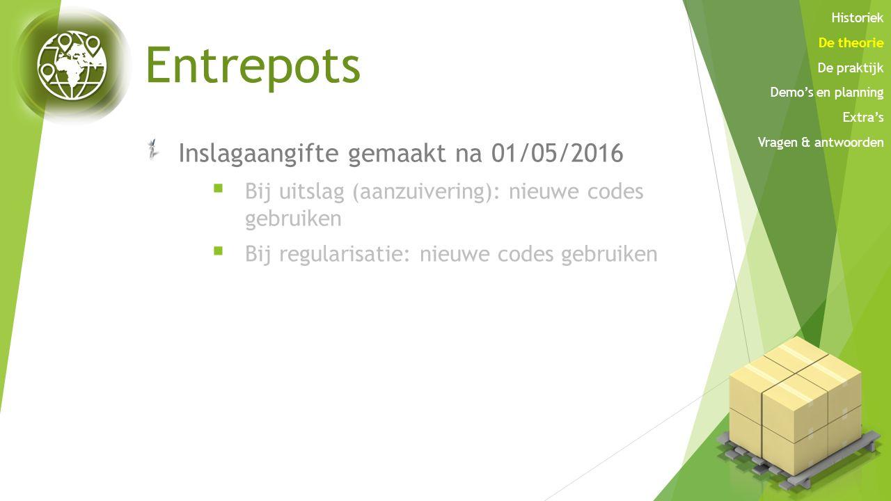Entrepots Inslagaangifte gemaakt na 01/05/2016
