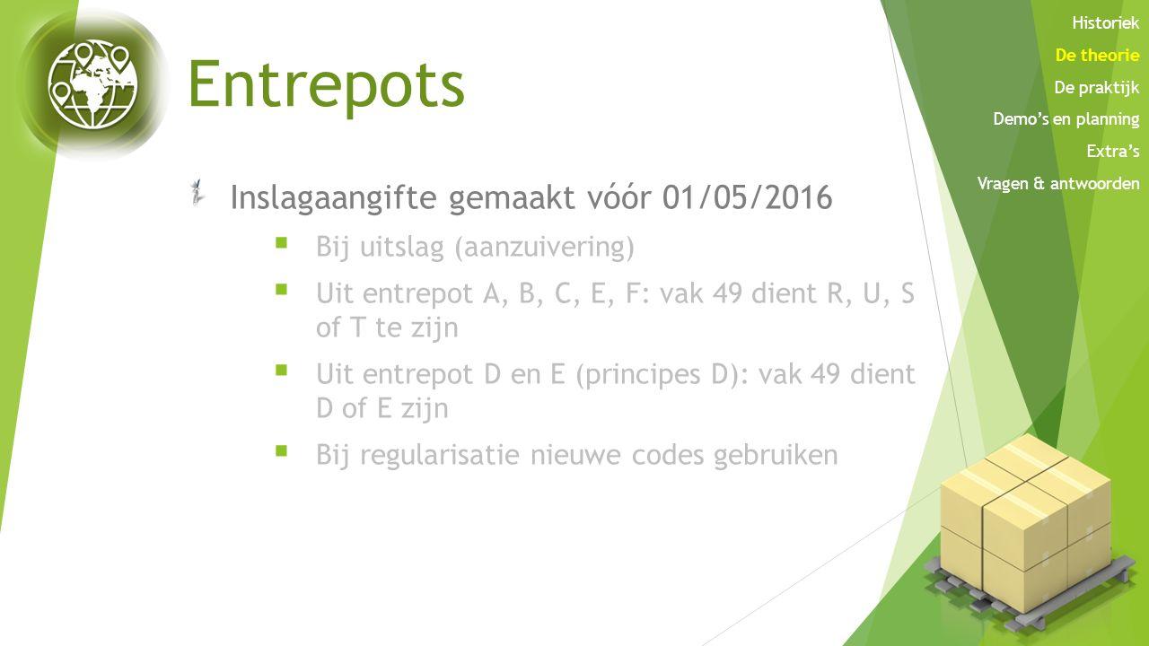 Entrepots Inslagaangifte gemaakt vóór 01/05/2016