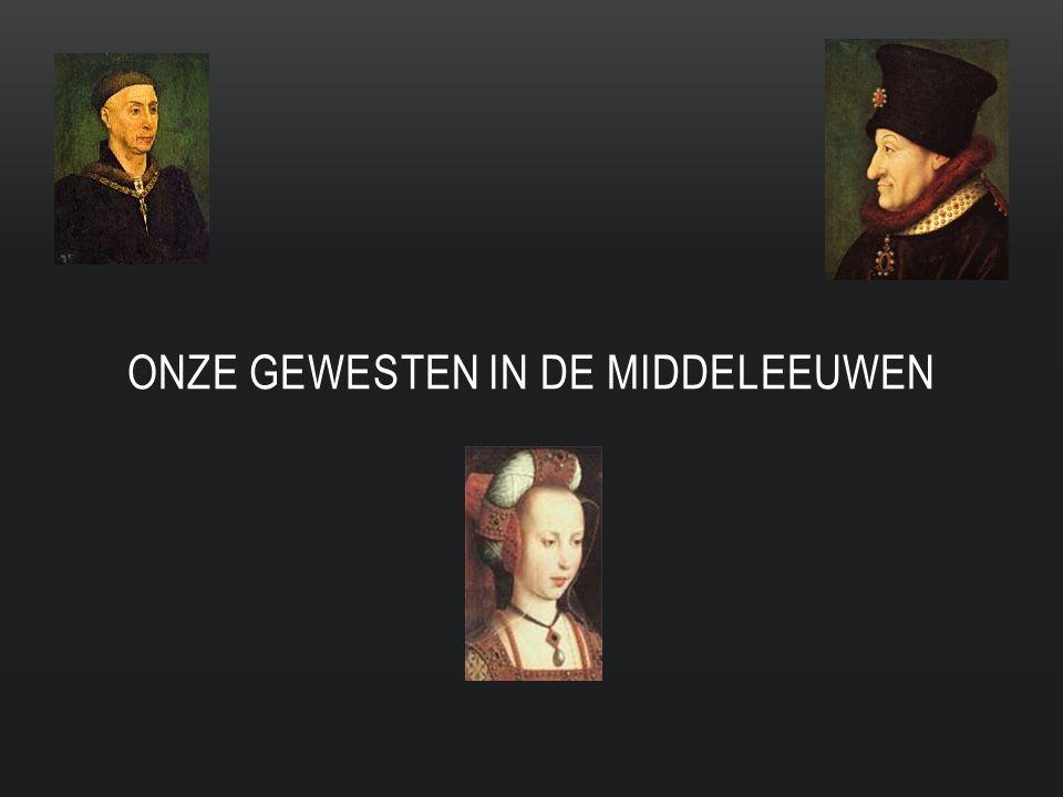ONZE GEWEsten in de middeleeuwen