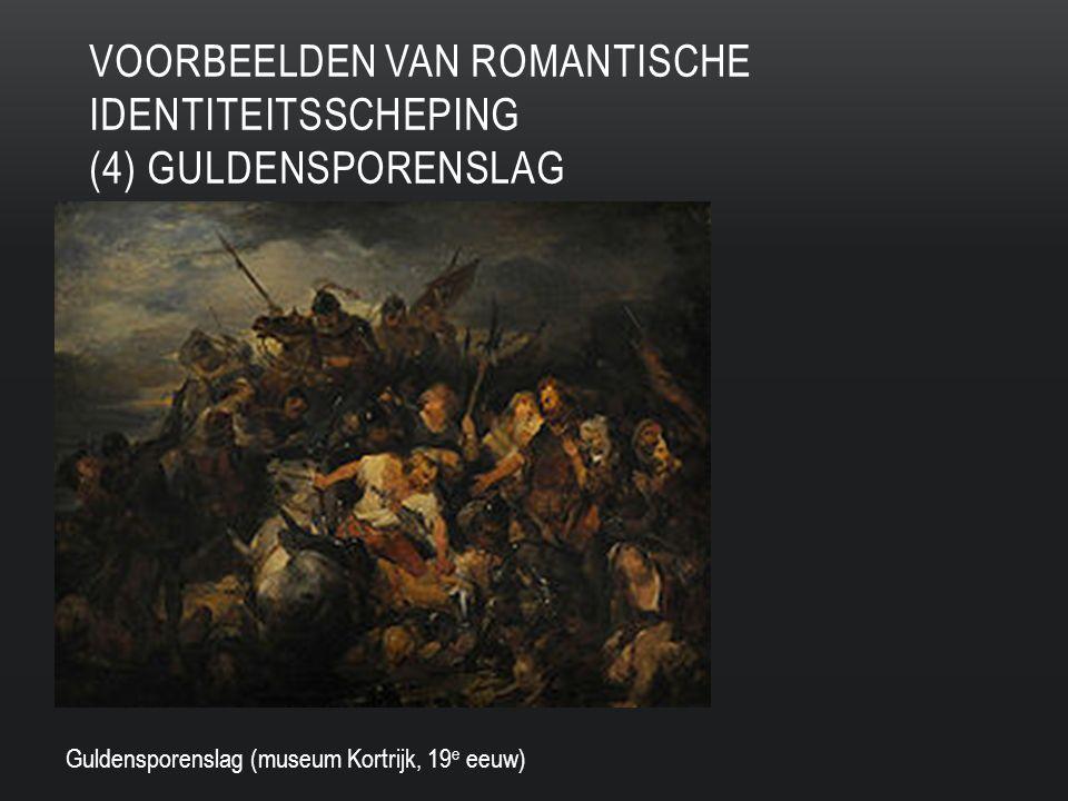 Voorbeelden van romantische identiteitsscheping (4) Guldensporenslag
