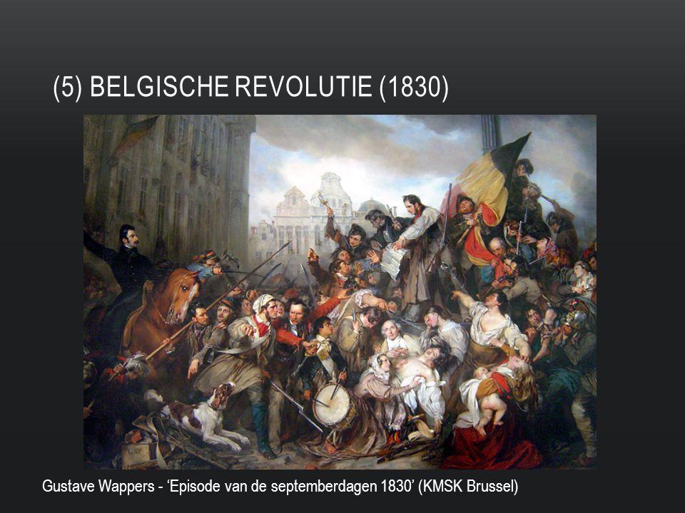 (5) BelgiscHe revolutie (1830)