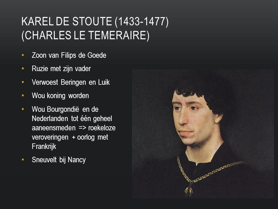 Karel de stoute (1433-1477) (charles le temeraire)
